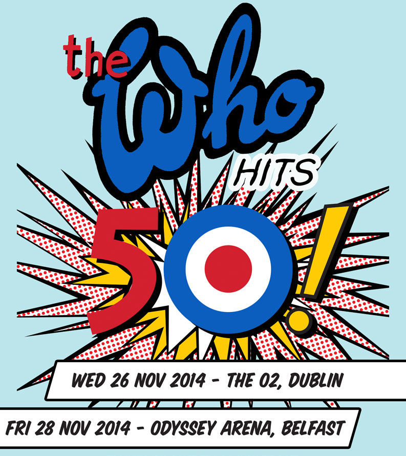 The Who 50th Anniversary Tour to start in Dublin & Belfast