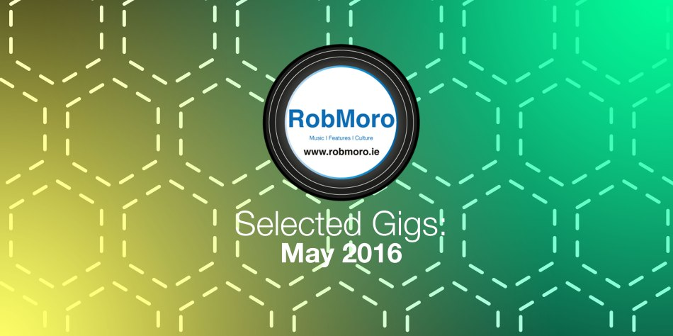 Selected-Gigs-May-2016