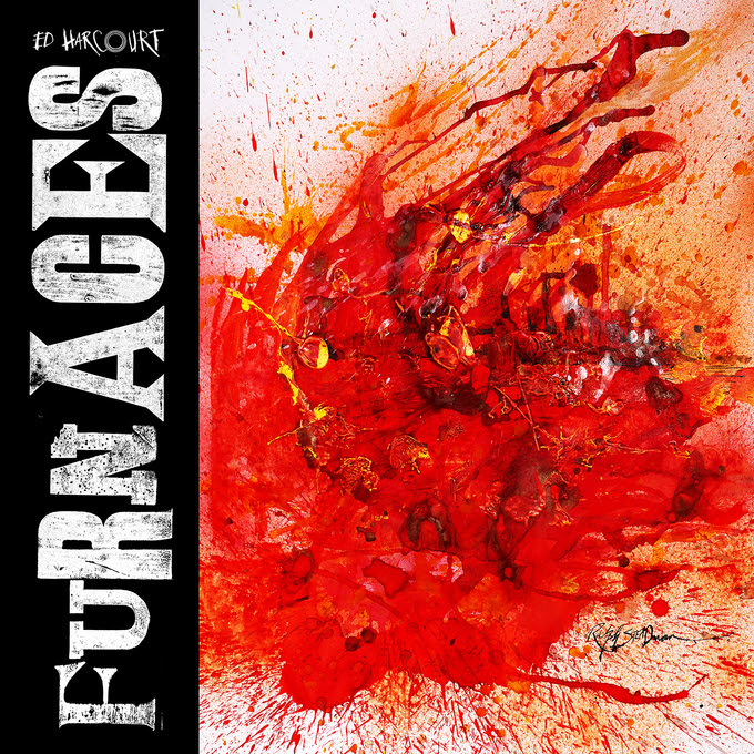 "Ed Harcourt - ""Furnaces"""