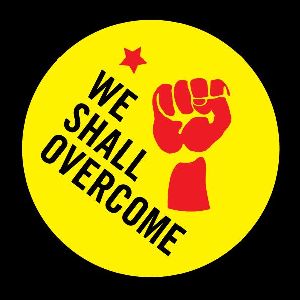 We Shall Overcome.