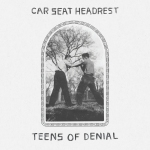 "Car Seat Headrest - ""Teens of Denial"""