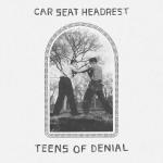 """Car Seat Headrest - """"Teens of Denial"""""""