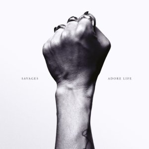 """Savages - """"Adore Life"""""""