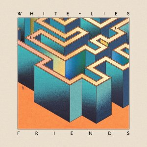 "White Lies - ""Friends"""
