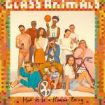 "Glass Animals - ""How To Be A Human Being"""
