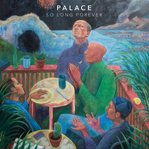 "Palace - ""So Long Forever"""