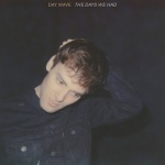 """Day Wave - """"Days We Had"""""""