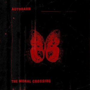"Autobahn - ""The Moral Crossing"""