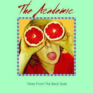 """The Academic - """"Tales From The Backseat"""""""