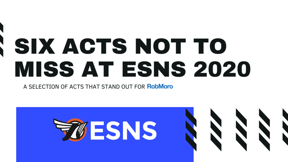 Six acts not to miss at ESNS 2020