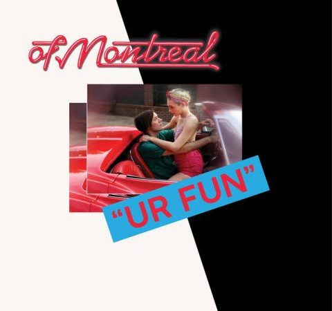 "of Montreal - ""UR FUN"""